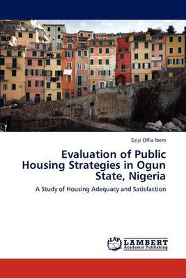 Evaluation of Public Housing Strategies in Ogun State, Nigeria