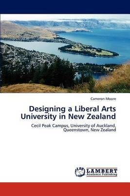 Designing a Liberal Arts University in New Zealand