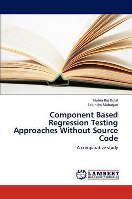 Component Based Regression Testing Approaches Without Source Code