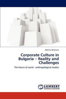 Corporate Culture in Bulgaria - Reality and Challenges