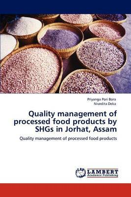 Quality Management of Processed Food Products by Shgs in Jorhat, Assam
