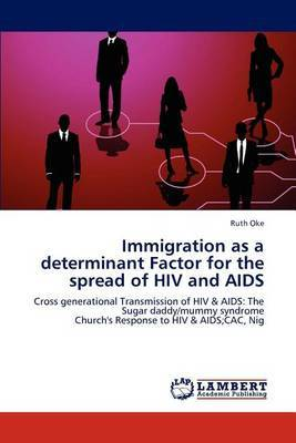 Immigration as a Determinant Factor for the Spread of HIV and AIDS