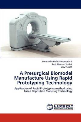 A Presurgical Biomodel Manufacture Using Rapid Prototyping Technology