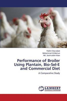 Performance of Broiler Using Plantain, Bio-Sel-E and Commercial Diet