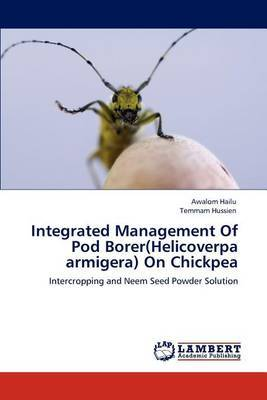 Integrated Management of Pod Borer(helicoverpa Armigera) on Chickpea