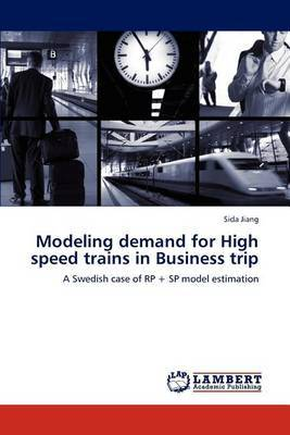 Modeling Demand for High Speed Trains in Business Trip