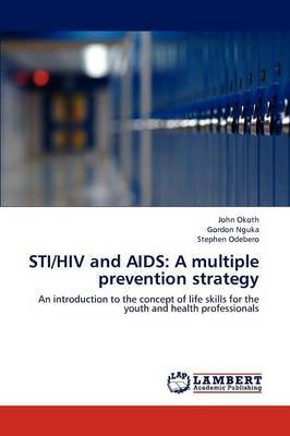 Sti/HIV and AIDS: A Multiple Prevention Strategy