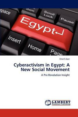 Cyberactivism in Egypt: A New Social Movement