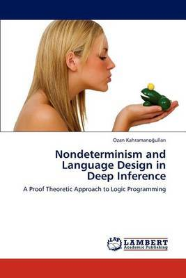 Nondeterminism and Language Design in Deep Inference