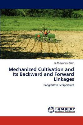 Mechanized Cultivation and Its Backward and Forward Linkages