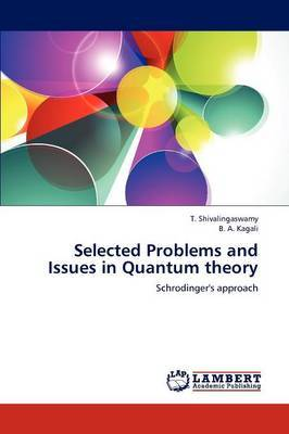 Selected Problems and Issues in Quantum Theory