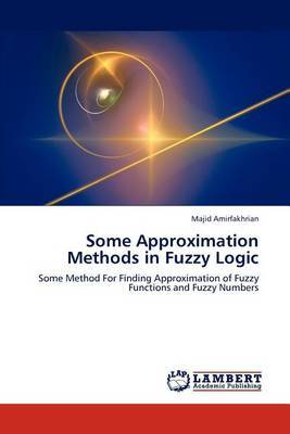 Some Approximation Methods in Fuzzy Logic