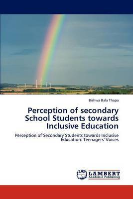 Perception of Secondary School Students Towards Inclusive Education