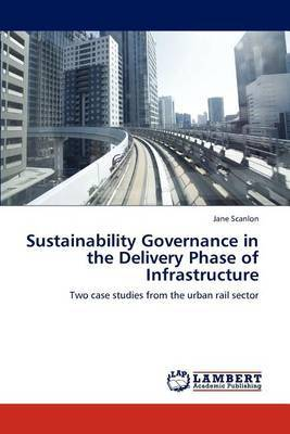 Sustainability Governance in the Delivery Phase of Infrastructure