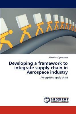 Developing a Framework to Integrate Supply Chain in Aerospace Industry