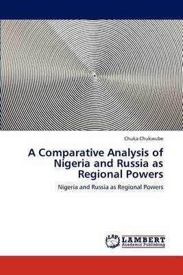 A Comparative Analysis of Nigeria and Russia as Regional Powers