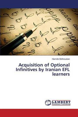Acquisition of Optional Infinitives by Iranian Efl Learners