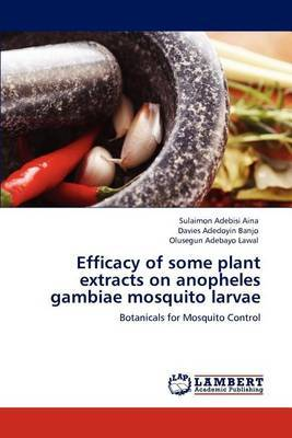 Efficacy of Some Plant Extracts on Anopheles Gambiae Mosquito Larvae