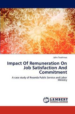Impact of Remuneration on Job Satisfaction and Commitment