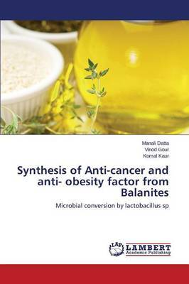 Synthesis of Anti-Cancer and Anti- Obesity Factor from Balanites