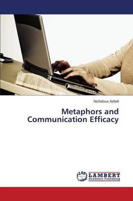 Metaphors and Communication Efficacy
