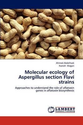 Molecular Ecology of Aspergillus Section Flavi Strains