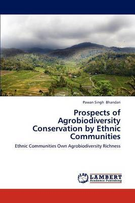 Prospects of Agrobiodiversity Conservation by Ethnic Communities