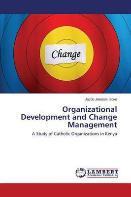 Organizational Development and Change Management