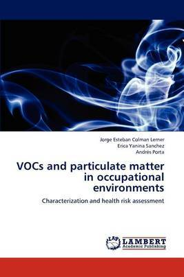 Vocs and Particulate Matter in Occupational Environments