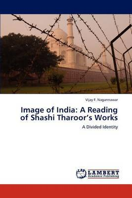Image of India: A Reading of Shashi Tharoor's Works