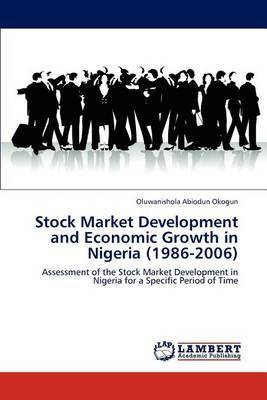 Stock Market Development and Economic Growth in Nigeria (1986-2006)