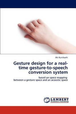 Gesture Design for a Real-Time Gesture-To-Speech Conversion System