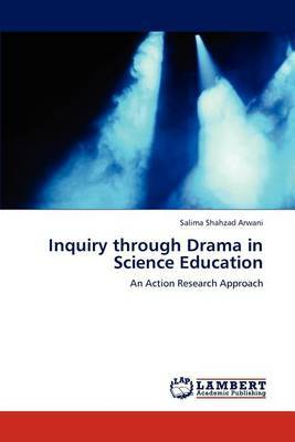 Inquiry Through Drama in Science Education