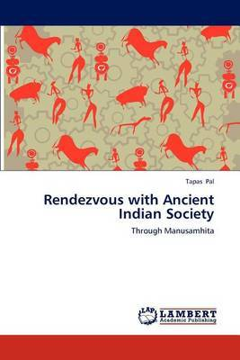 Rendezvous with Ancient Indian Society