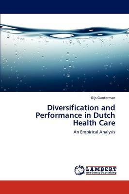 Diversification and Performance in Dutch Health Care
