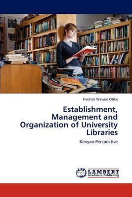 Establishment, Management and Organization of University Libraries