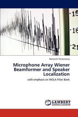 Microphone Array Wiener Beamformer and Speaker Localization