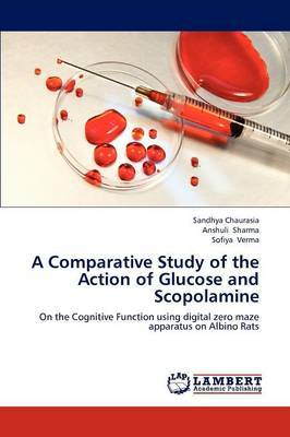 A Comparative Study of the Action of Glucose and Scopolamine
