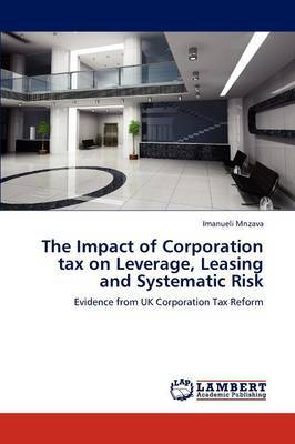 The Impact of Corporation Tax on Leverage, Leasing and Systematic Risk