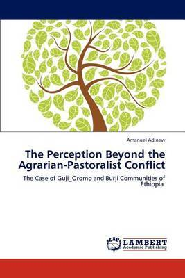 The Perception Beyond the Agrarian-Pastoralist Conflict