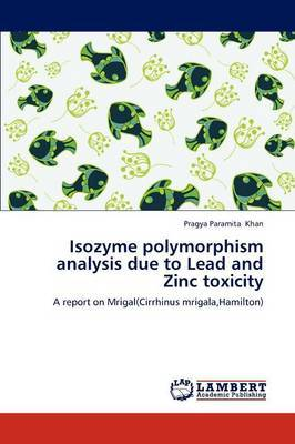 Isozyme Polymorphism Analysis Due to Lead and Zinc Toxicity
