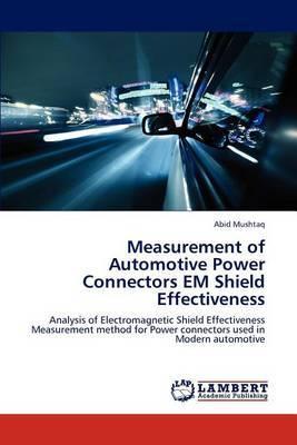 Measurement of Automotive Power Connectors Em Shield Effectiveness