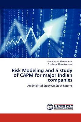Risk Modeling and a Study of Capm for Major Indian Companies