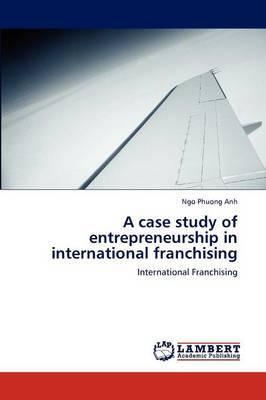 A Case Study of Entrepreneurship in International Franchising