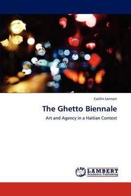The Ghetto Biennale