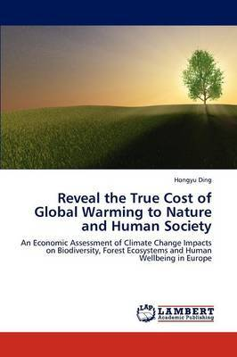 Reveal the True Cost of Global Warming to Nature and Human Society