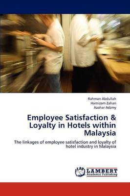 Employee Satisfaction & Loyalty in Hotels Within Malaysia
