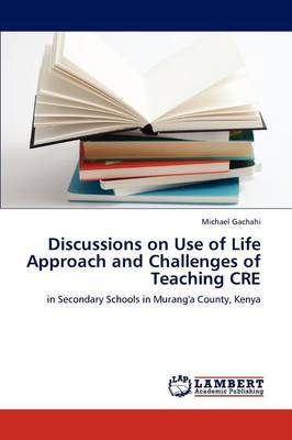 Discussions on Use of Life Approach and Challenges of Teaching Cre