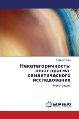 Nekategorichnost': Opyt Pragma-Semanticheskogo Issledovaniya