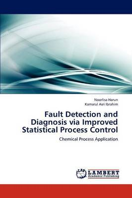Fault Detection and Diagnosis Via Improved Statistical Process Control